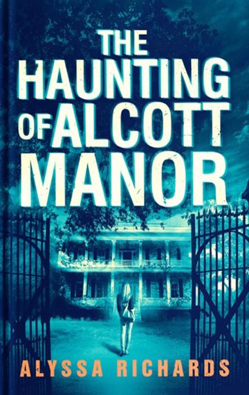 The Haunting of Alcott Manor